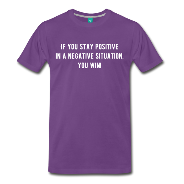 If You Stay Positive Premium T-Shirt - purple