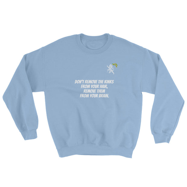 Marcus Garvey Sweatshirt - Don't remove the kinks