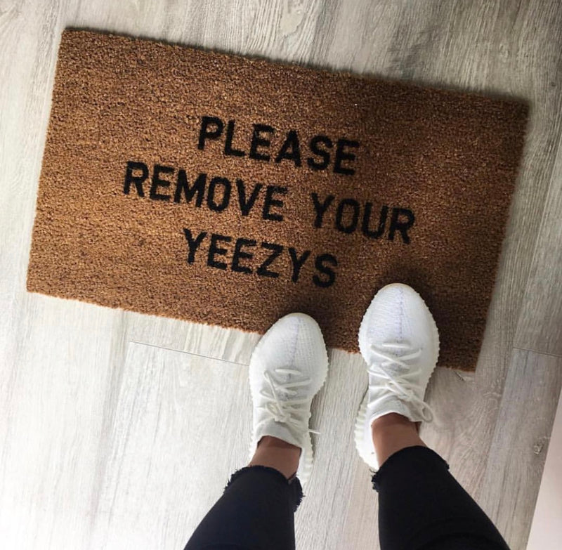 Please Remove Your Yeezy's Doormat
