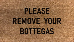 Please Remove Your Bottegas Doormat