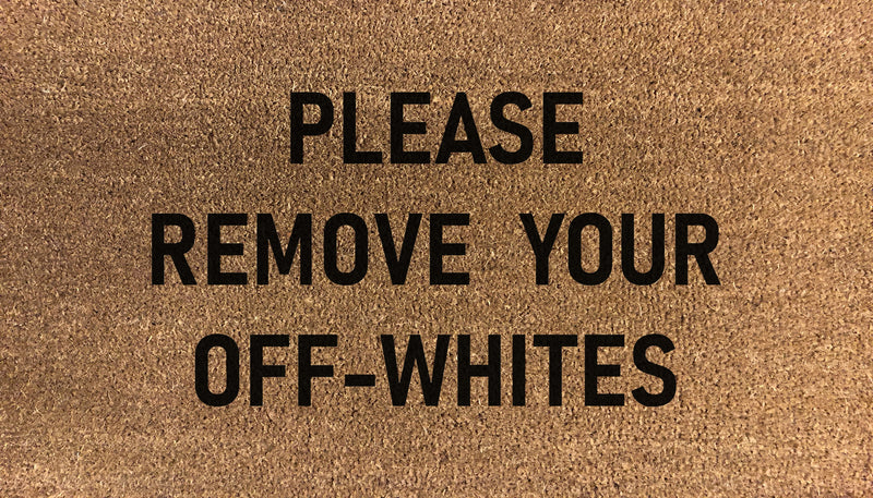 Please Remove Off-Whites Doormat