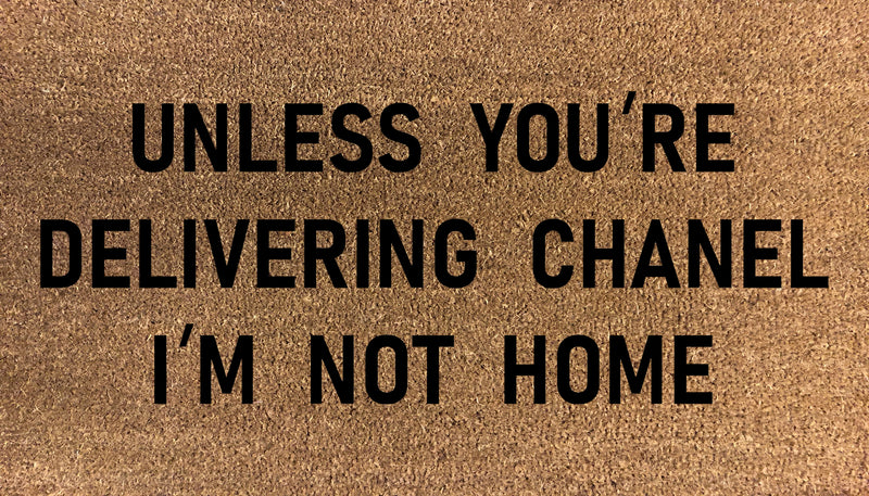 Unless You're Delivering Chanel, I'm Not Home Doormat