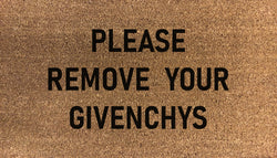 Please Remove Your Givenchys Doormat