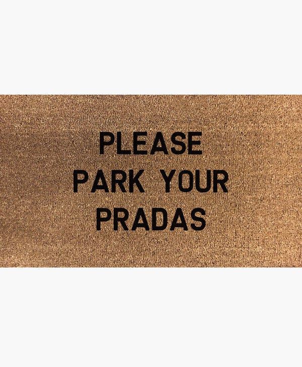 Please Park Your Pradas Doormat