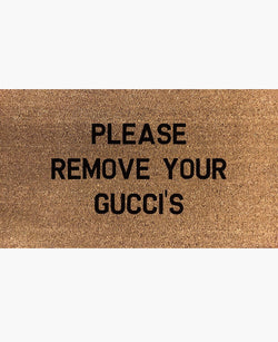 Please Remove Your Gucci's Doormat