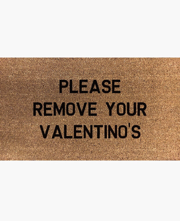 Please Remove Your Valentino's Doormat