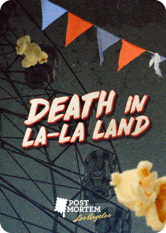 Post Mortem LA: Death in La-La Land