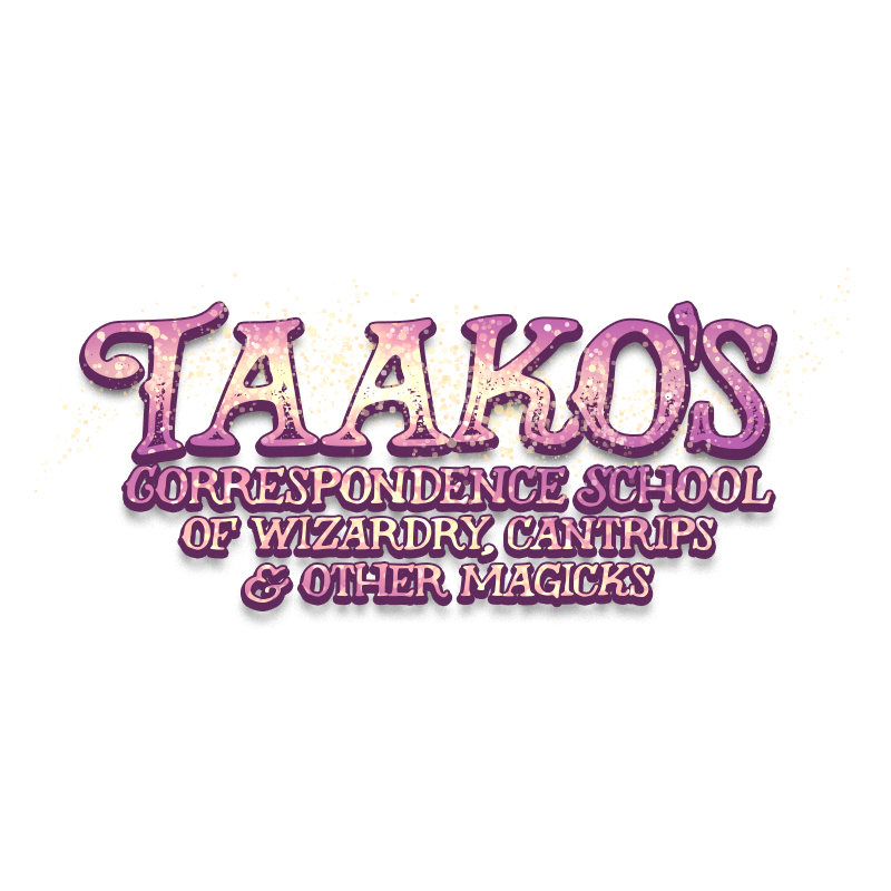Taako's Correspondence School of Wizardry, Cantrips, & Other Magicks