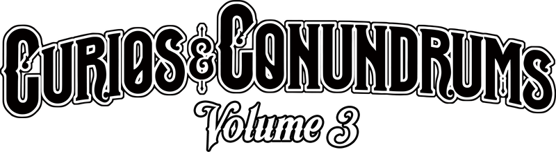 Curios and Conundrums Volume III