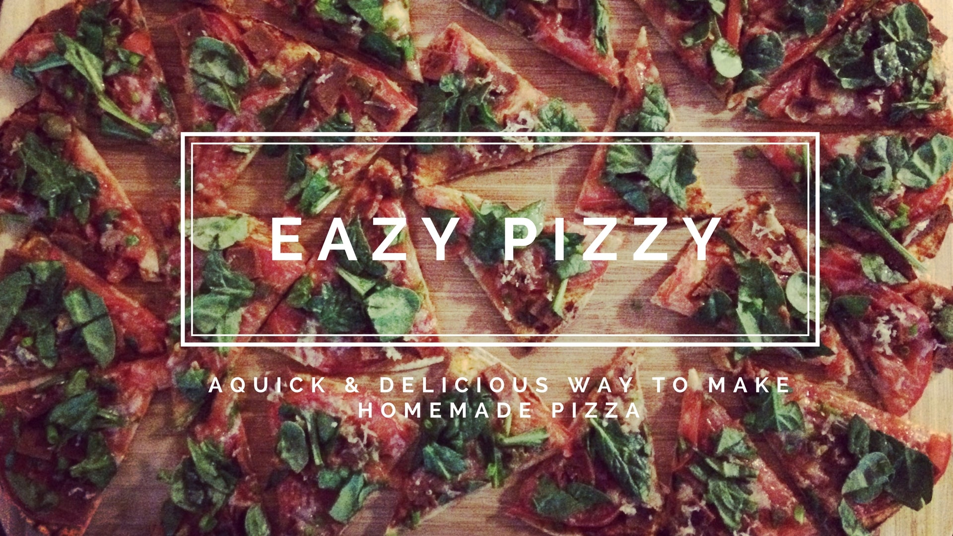 Eazy Pizzy - A quick & delicious way to make homemade pizzas