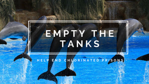 EMPTY THE TANKS - Help End Chlorinated Prisons