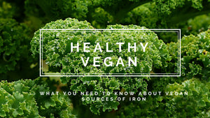 Healthy Vegan - What you need to know about vegan sources of iron