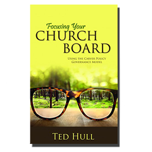 FOCUSING YOUR CHURCH BOARD