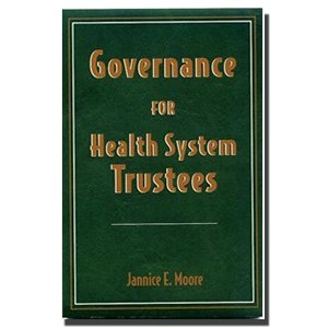 GOVERNANCE FOR HEALTH SYSTEM TRUSTEES