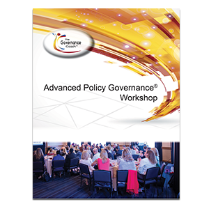 ADVANCED POLICY GOVERNANCE® WORKSHOP