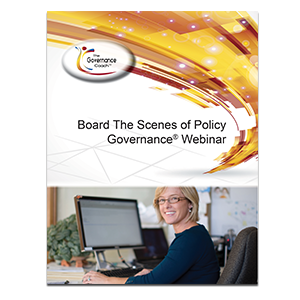 BEHIND THE SCENES OF POLICY GOVERNANCE WEBINAR SERIES