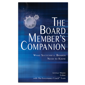 The Board Member's Companion: What Successful Boards Need to Know