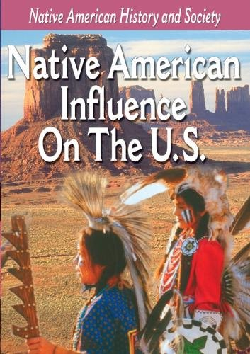 Native-American History: Native American Influence On The US (2016)
