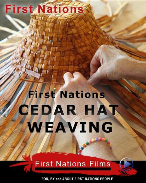 Cedar Hat Weaving: An Inside Look at Making First Nations Art - Indiegenous Peoples History Film