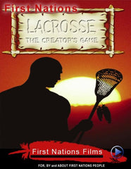 Lacrosse: The Creator's Game - Indiegenous Peoples History Film