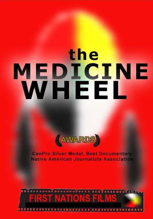 The Medicine Wheel: A Secret Look into Native Spirituality (2005) - Indiegenous Peoples History Film