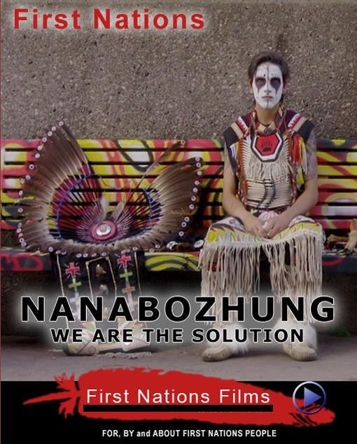 Nanabozhung: We are the Solution