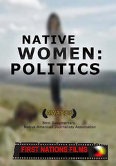 Native Women: Politics - Truthful History of Aboriginal Women (2003) - Indiegenous Peoples History Film