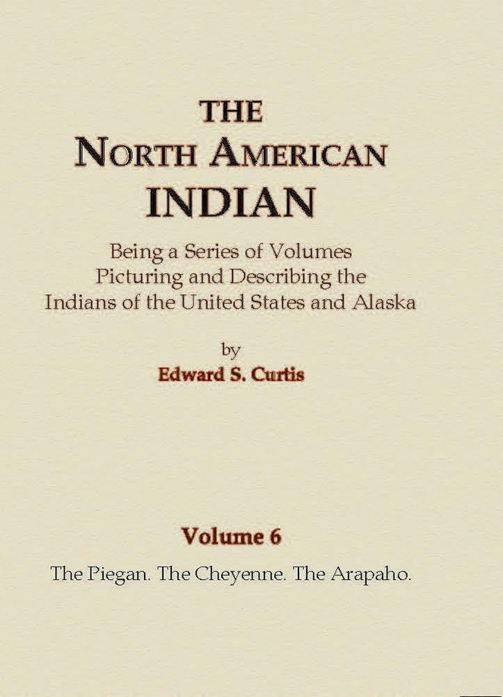 The Piegan, The Cheyenne, The Arapaho