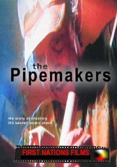 The Pipemakers: The Making of the Sacred Pipe - Indiegenous Peoples History Film