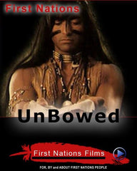 Unbowed: Persistence and Truth - Indiegenous Peoples History Film