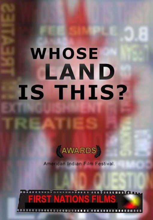 Whose Land is This? - Truthful History of Land Ownership (2005) - Indiegenous Peoples History Film
