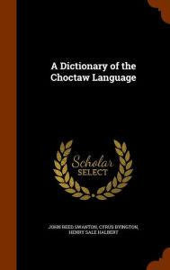 Dictionary of the Choctaw Language