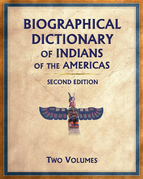 Biographical Dictionary of Indians of the Americas