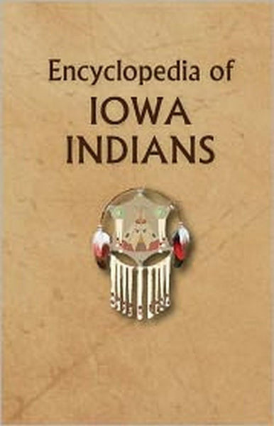 Encyclopedia of Iowa Indians