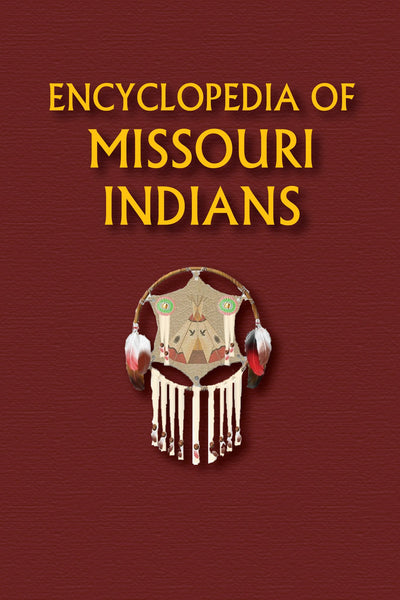 Encyclopedia of Missouri Indians