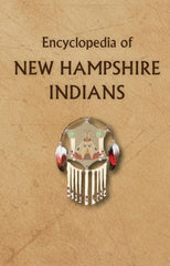 Encyclopedia of New Hampshire Indians