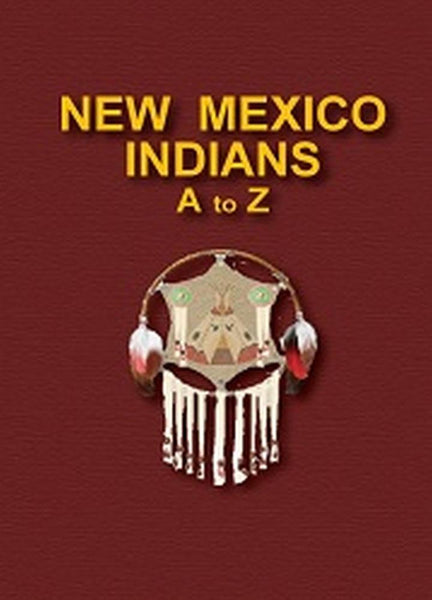 New Mexico Indians A To Z