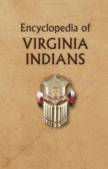 Encyclopedia of Virginia Indians