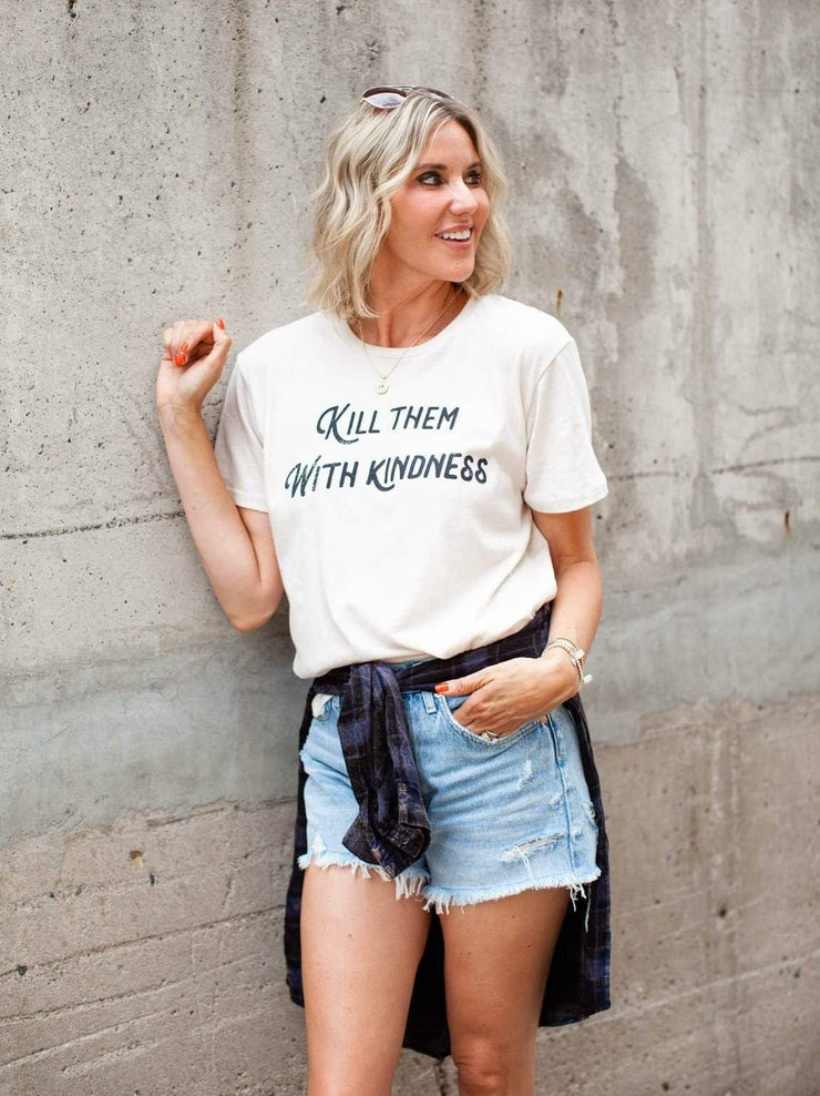 Kill Them With Kindness Neutral Tee