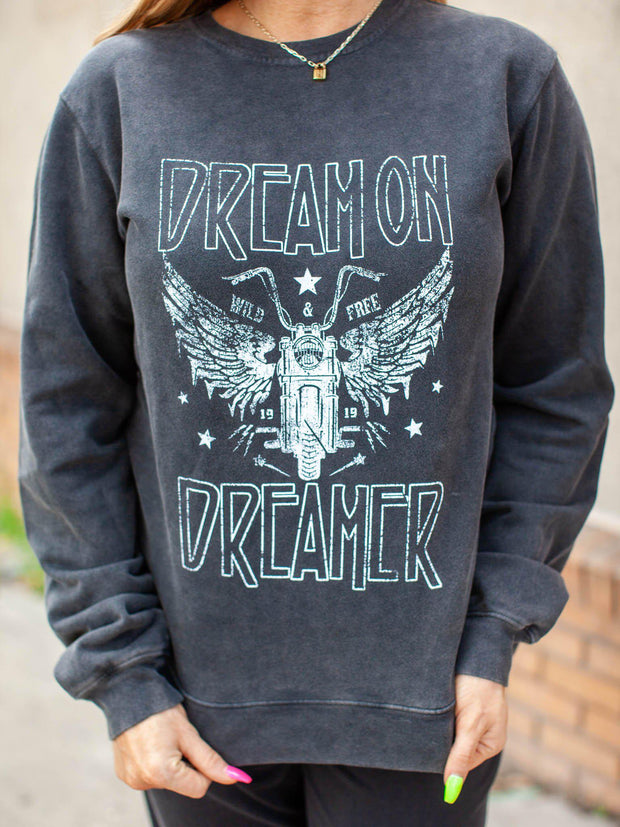 Dream on Dreamer Sweatshirt