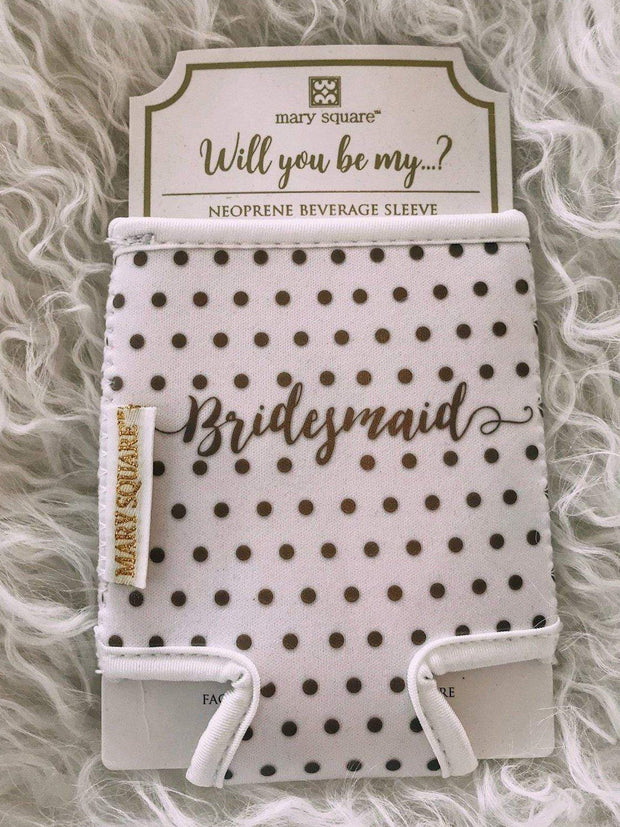 Mary Square Bar Talk Bridesmaid Beverage Sleeve