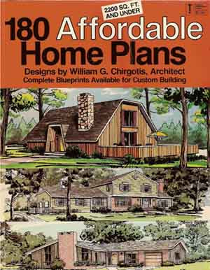 180 AFFORDABLE HOME PLANS WILLIAM CHIRGOTIS 1985
