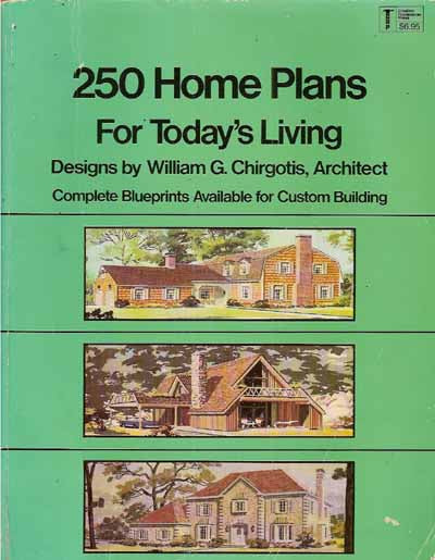250 HOME PLANS FOR TODAY'S LIVING CHIRGOTIS 1979