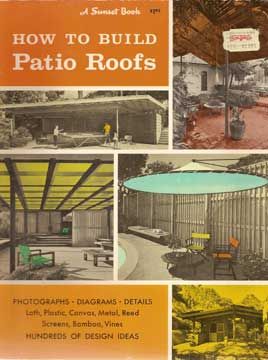HOW TO BUILD PATIO ROOFS,  A SUNSET BOOK (1964)