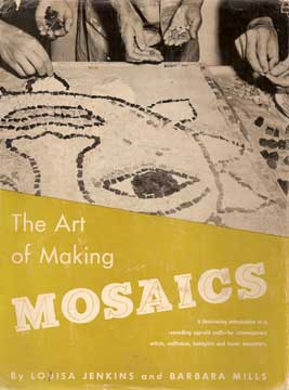 ART OF MAKING MOSAICS by Louisa Jenkins & Barbara Mills 1957
