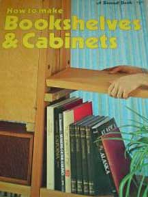 HOW TO MAKE BOOKSHELVES AND CABINETS, A SUNSET BOOK (1974)
