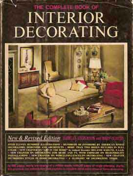 COMPLETE BOOK OF INTERIOR DECORATING. NEW & REVISED EDITION 1964