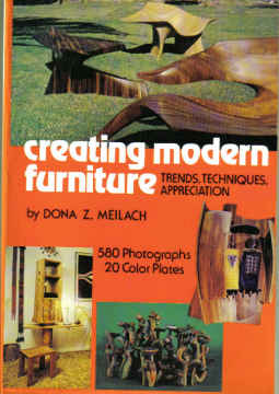 CREATING MODERN FURNITURE Dona Meilach (1977)