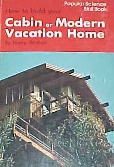 HOW TO BUILD YOUR CABIN OR MODERN VACATION HOME (1975)