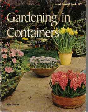GARDENING IN CONTAINERS, A SUNSET BOOK (1967)